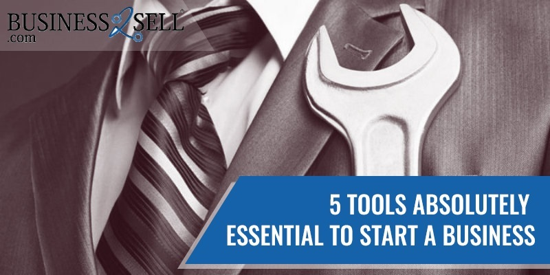 5 Tools Absolutely Essential to Start a Business