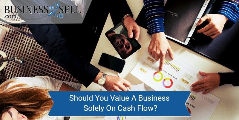 Should You Value A Business Solely On Cash Flow