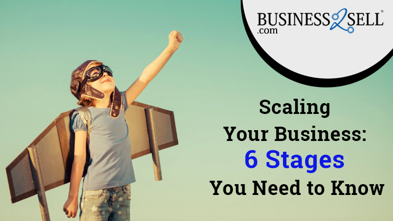 Scaling Your Business: 6 Stages You Need To Know